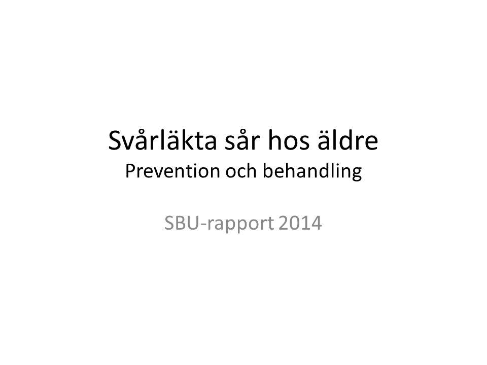 Svårläkta sår hos äldre Prevention och behandling SBU-rapport 2014