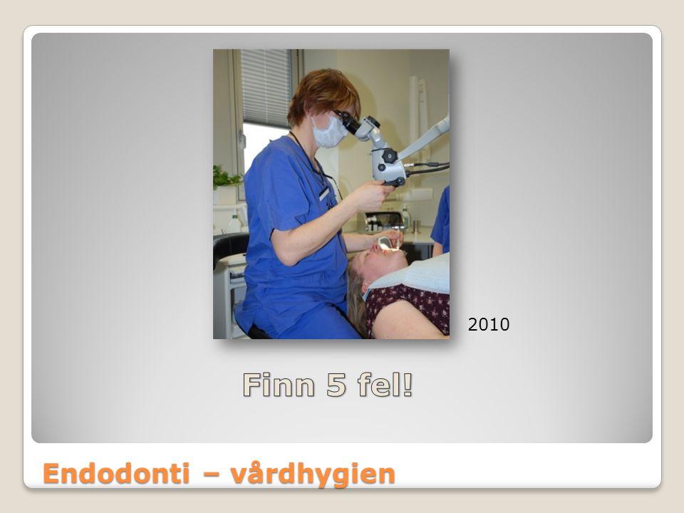 Endodonti – vårdhygien 2010