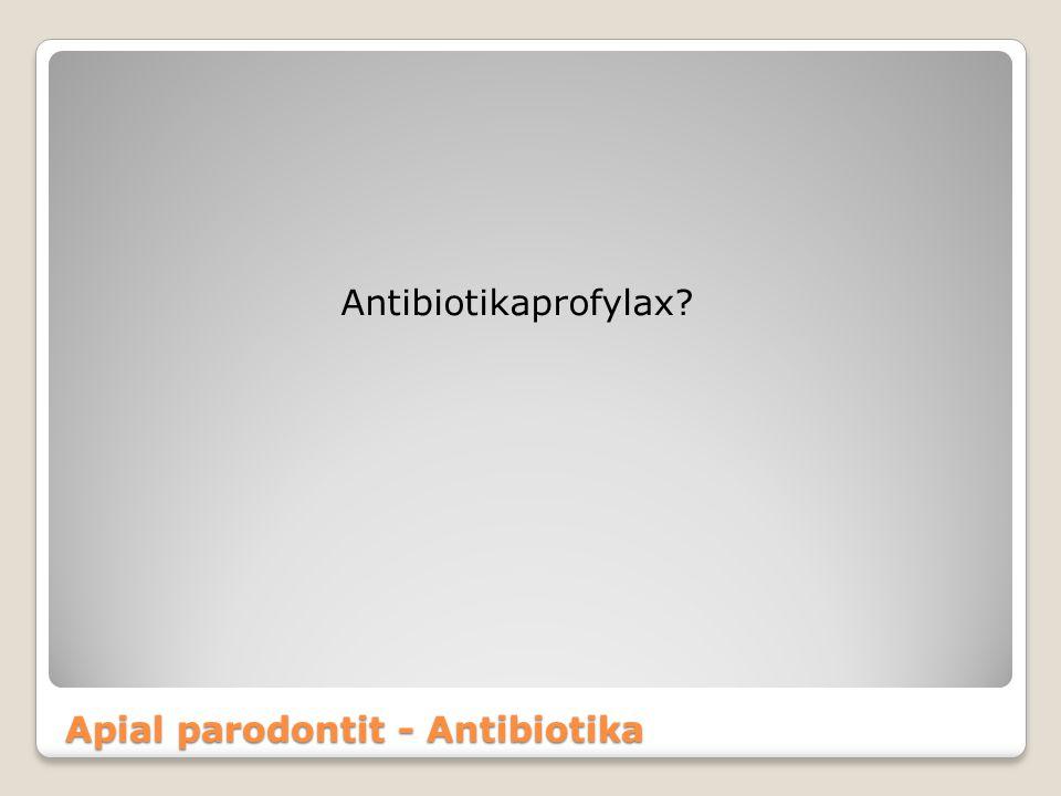 Apial parodontit - Antibiotika Antibiotikaprofylax?