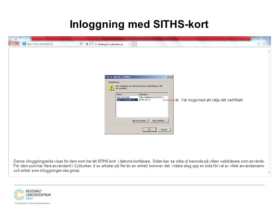 Inloggning med SITHS-kort Var noga med att välja rätt certifikat.