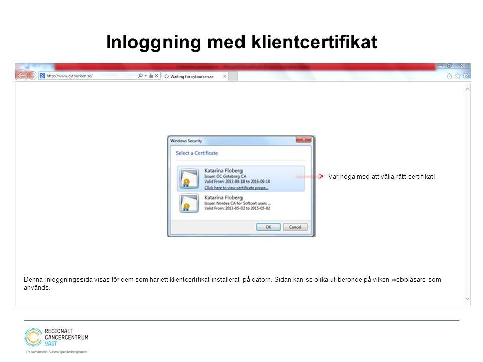Inloggning med klientcertifikat Var noga med att välja rätt certifikat! Denna inloggningssida visas för dem som har ett klientcertifikat installerat p