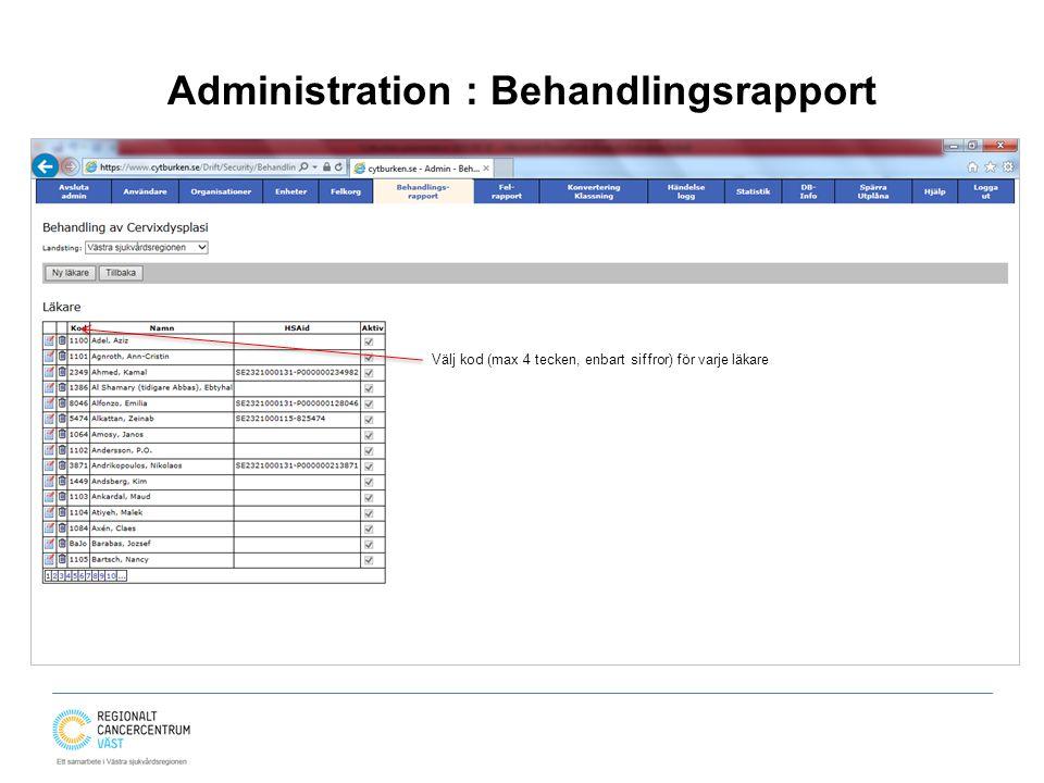 Administration : Behandlingsrapport Välj kod (max 4 tecken, enbart siffror) för varje läkare