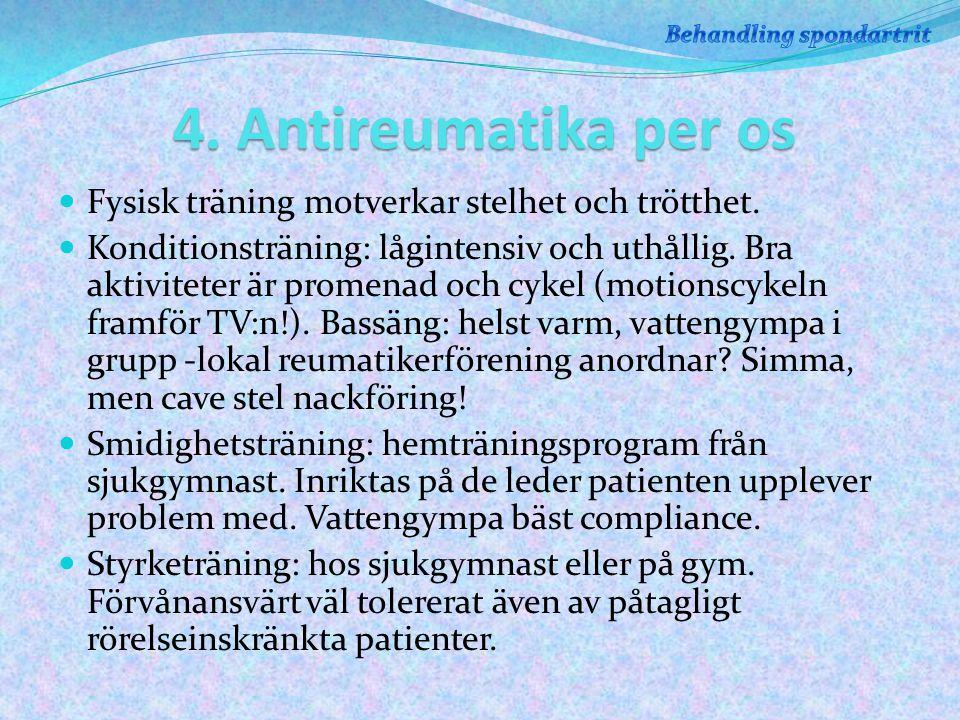 4.Antireumatika per os Fysisk träning motverkar stelhet och trötthet.