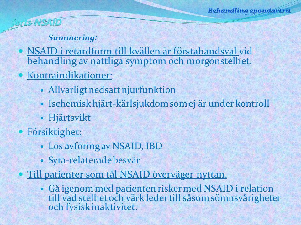 forts NSAID Summering: NSAID i retardform till kvällen är förstahandsval vid behandling av nattliga symptom och morgonstelhet.