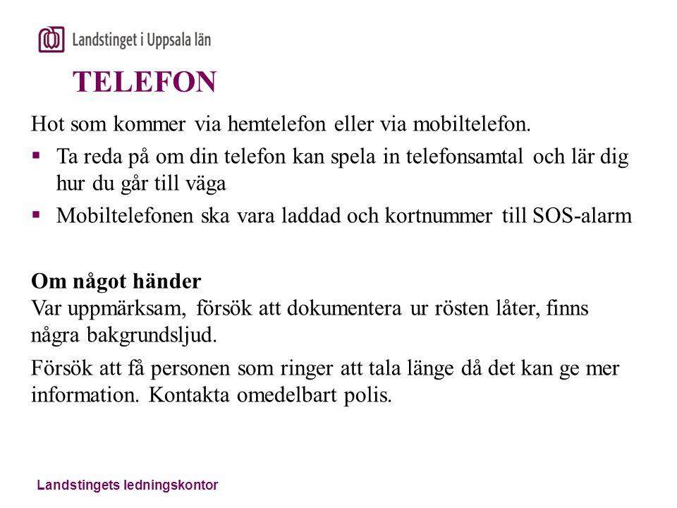 Landstingets ledningskontor TELEFON Hot som kommer via hemtelefon eller via mobiltelefon.  Ta reda på om din telefon kan spela in telefonsamtal och l