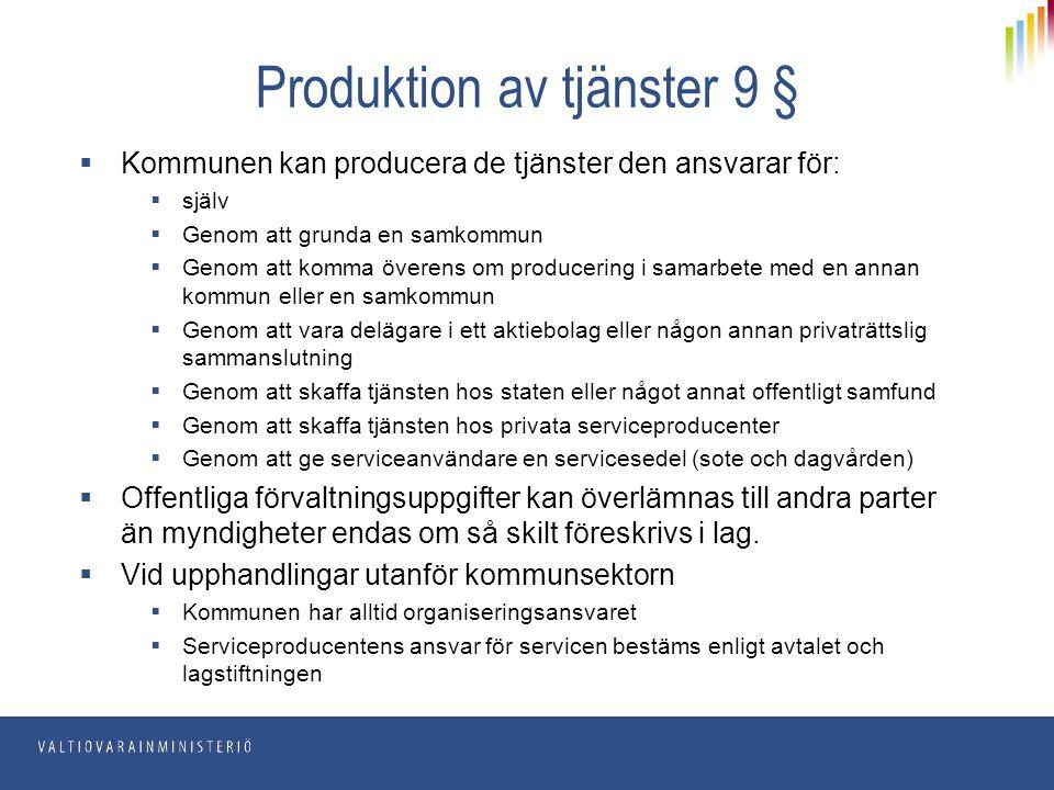 Produktion av tjänster 9 §  Kommunen kan producera de tjänster den ansvarar för:  själv  Genom att grunda en samkommun  Genom att komma överens om