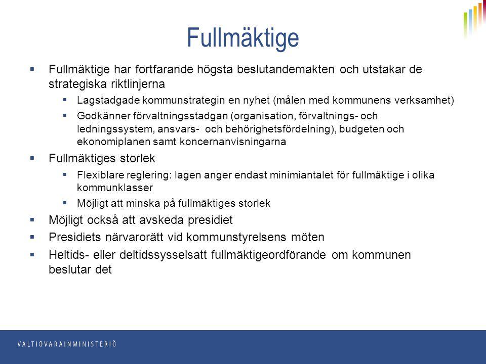 Fullmäktige  Fullmäktige har fortfarande högsta beslutandemakten och utstakar de strategiska riktlinjerna  Lagstadgade kommunstrategin en nyhet (mål