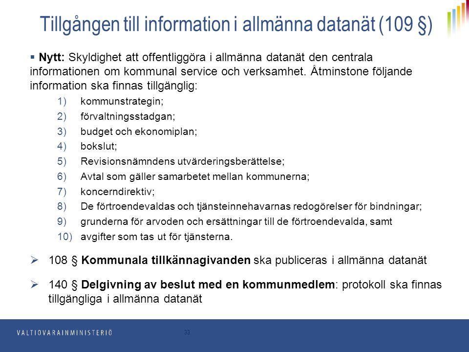 33 Tillgången till information i allmänna datanät (109 §)  Nytt: Skyldighet att offentliggöra i allmänna datanät den centrala informationen om kommun