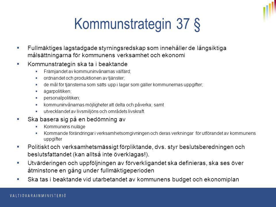 Kommunstrategin 37 §  Fullmäktiges lagstadgade styrningsredskap som innehåller de långsiktiga målsättningarna för kommunens verksamhet och ekonomi 