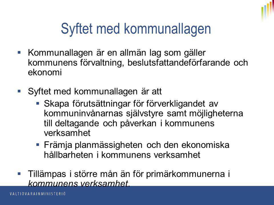 Propositioner som hänför sig till kommunallagen  Kommunstrukturlagen (ändringarna som beror på förändrandet av fullmäktiges mandatperiod)  Språklagen (rättigheterna för den förtroendevalde i ansvarskommunen)  Lagen om utveckling av regionerna och förvaltning av strukturfondsverksamheten (organen inom landskapsförbunden)  Hänvisningarna till kommunallagen inom lagstiftningen om arbets- och tjänsteförhållanden  lagen om stödjande av den äldre befolkningens funktionsförmåga och om social- och hälsovårdstjänster för äldre (äldreråd och råd för personer med funktionsnedsättning i kommunallagen)  Räddningslagen (hänvisning till kommunallagen)  Lagen om statsandel för kommunal basservice (kriskommunparagrafen upphävs)