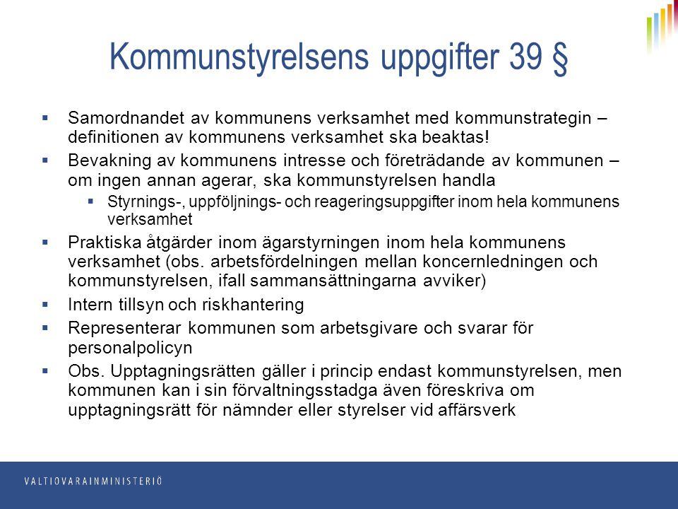 Kommunstyrelsens uppgifter 39 §  Samordnandet av kommunens verksamhet med kommunstrategin – definitionen av kommunens verksamhet ska beaktas!  Bevak