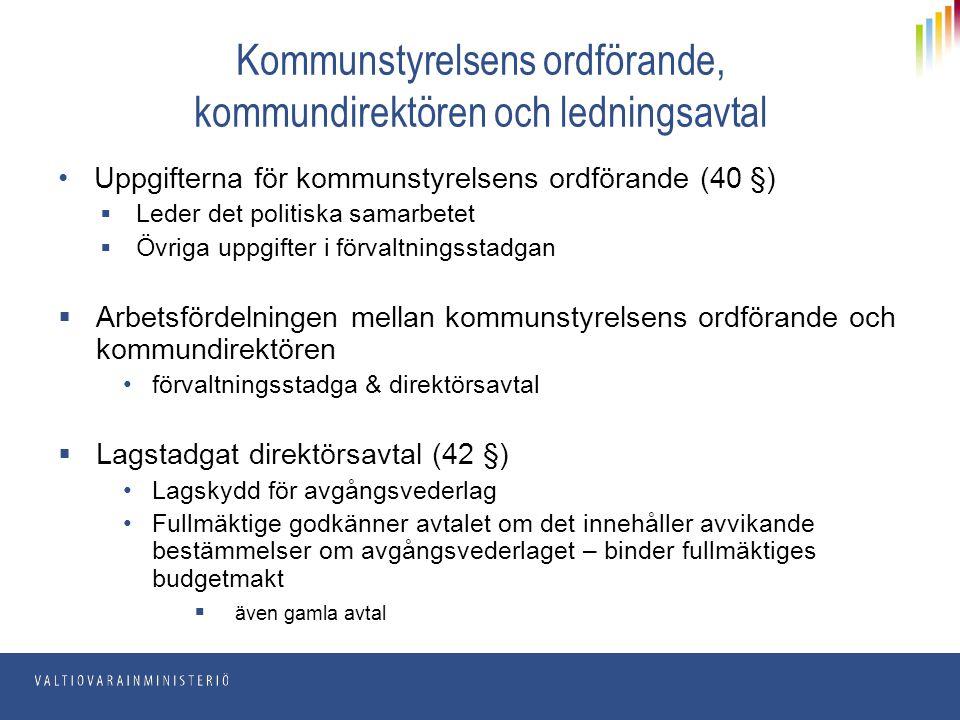 Kommunstyrelsens ordförande, kommundirektören och ledningsavtal Uppgifterna för kommunstyrelsens ordförande (40 §)  Leder det politiska samarbetet 