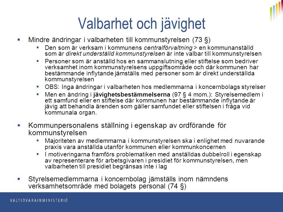 Valbarhet och jävighet  Mindre ändringar i valbarheten till kommunstyrelsen (73 §)  Den som är verksam i kommunens centralförvaltning > en kommunans