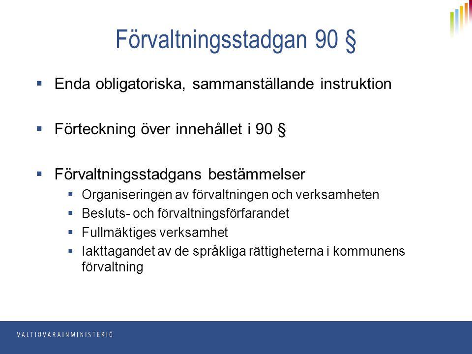 Förvaltningsstadgan 90 §  Enda obligatoriska, sammanställande instruktion  Förteckning över innehållet i 90 §  Förvaltningsstadgans bestämmelser 