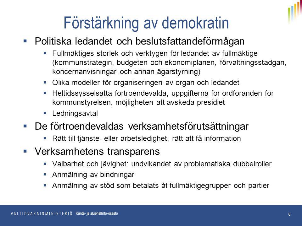 Förstärkning av demokratin  Politiska ledandet och beslutsfattandeförmågan  Fullmäktiges storlek och verktygen för ledandet av fullmäktige (kommunst