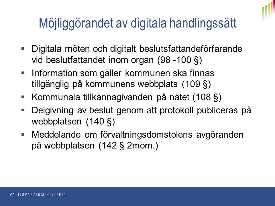 Möjliggörandet av digitala handlingssätt  Digitala möten och digitalt beslutsfattandeförfarande vid beslutfattandet inom organ (98 -100 §)  Informat