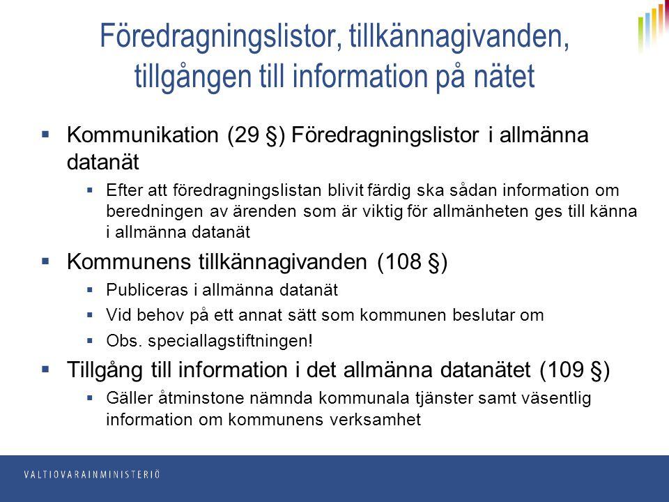 Föredragningslistor, tillkännagivanden, tillgången till information på nätet  Kommunikation (29 §) Föredragningslistor i allmänna datanät  Efter att