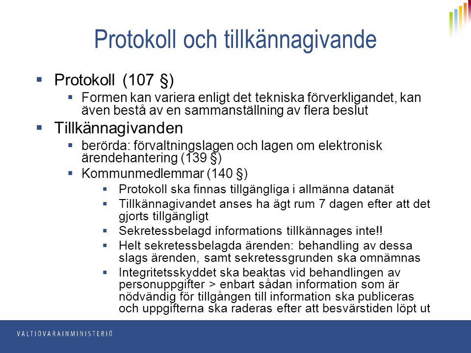 Protokoll och tillkännagivande  Protokoll (107 §)  Formen kan variera enligt det tekniska förverkligandet, kan även bestå av en sammanställning av f