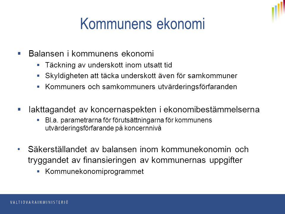  Balansen i kommunens ekonomi  Täckning av underskott inom utsatt tid  Skyldigheten att täcka underskott även för samkommuner  Kommuners och samko