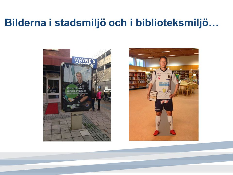 Bilderna i stadsmiljö och i biblioteksmiljö…