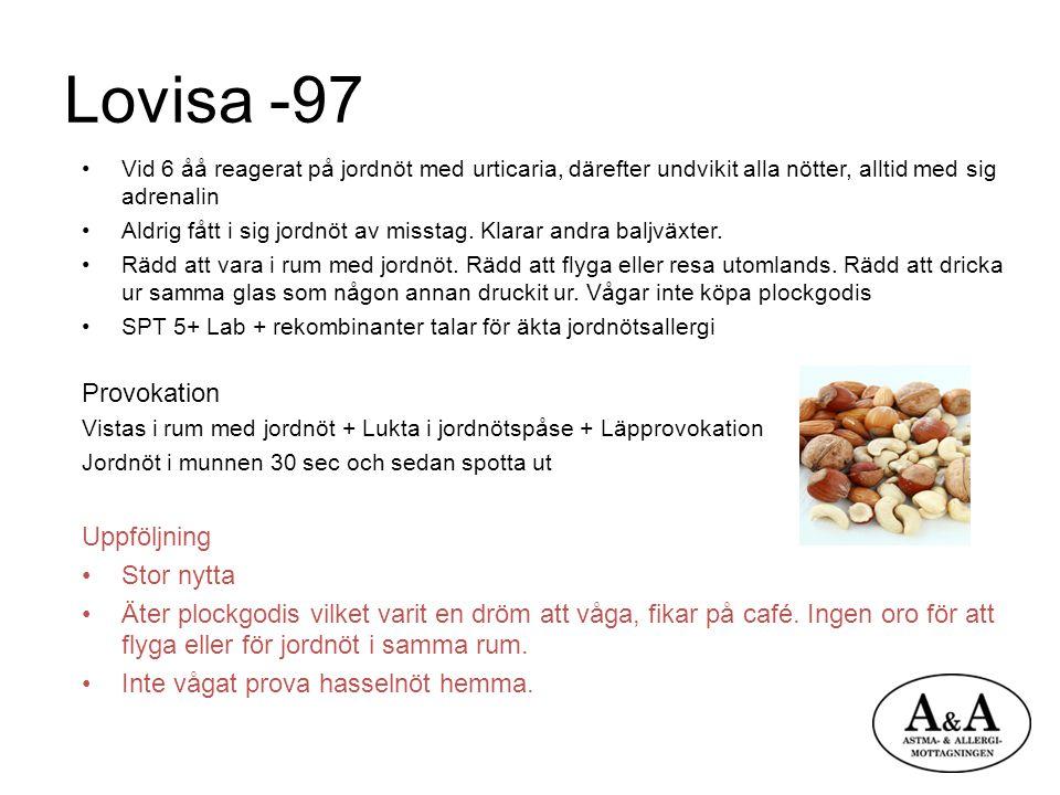 Lovisa -97 Vid 6 åå reagerat på jordnöt med urticaria, därefter undvikit alla nötter, alltid med sig adrenalin Aldrig fått i sig jordnöt av misstag. K