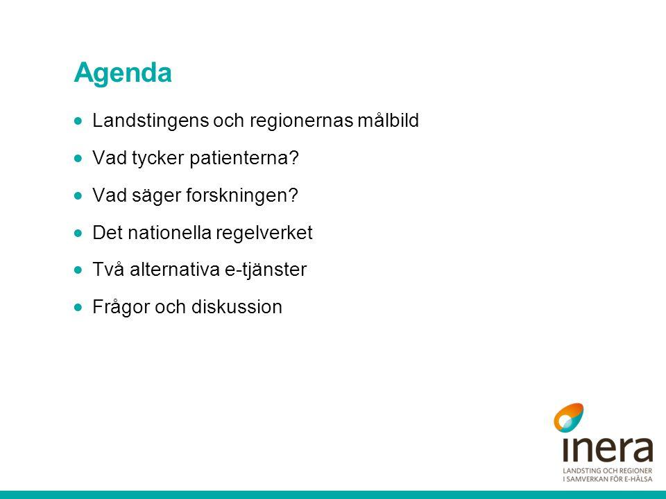 Agenda  Landstingens och regionernas målbild  Vad tycker patienterna.