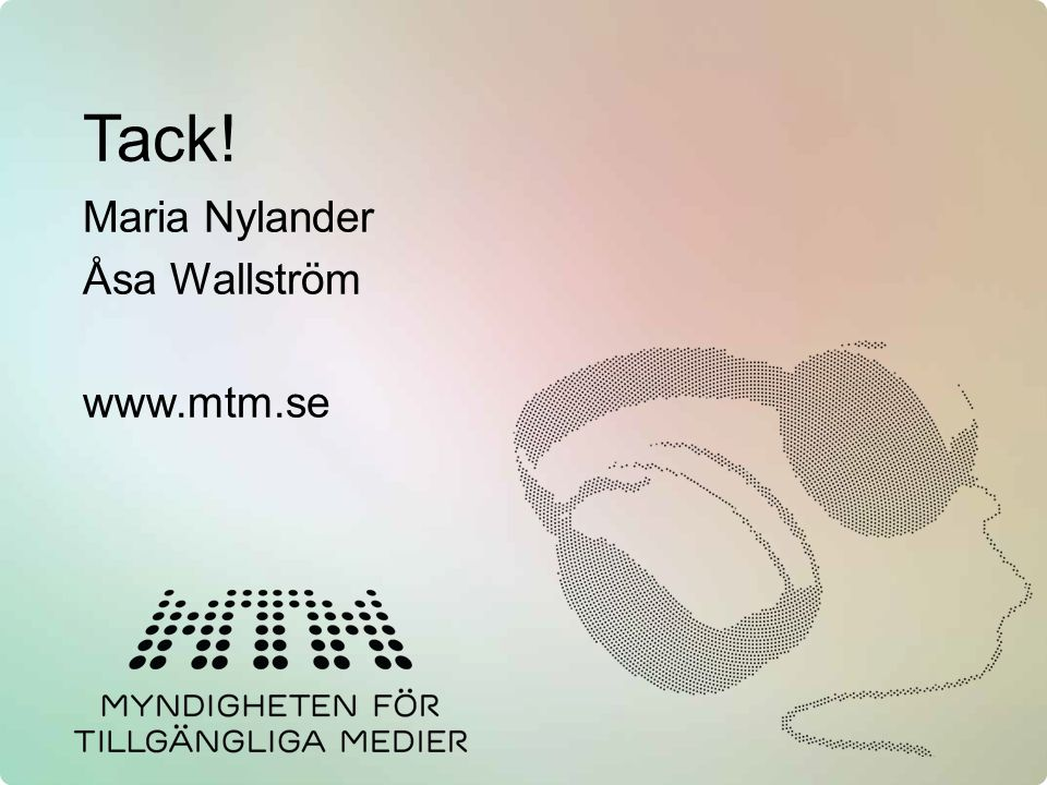 Tack! Maria Nylander Åsa Wallström www.mtm.se