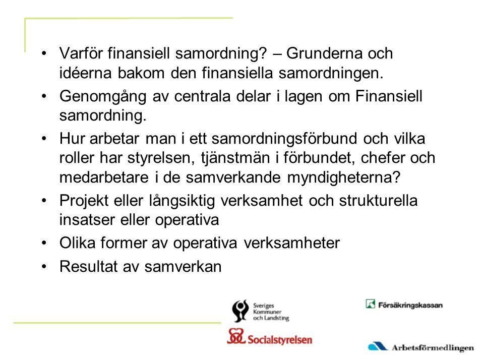 Varför finansiell samordning? – Grunderna och idéerna bakom den finansiella samordningen. Genomgång av centrala delar i lagen om Finansiell samordning