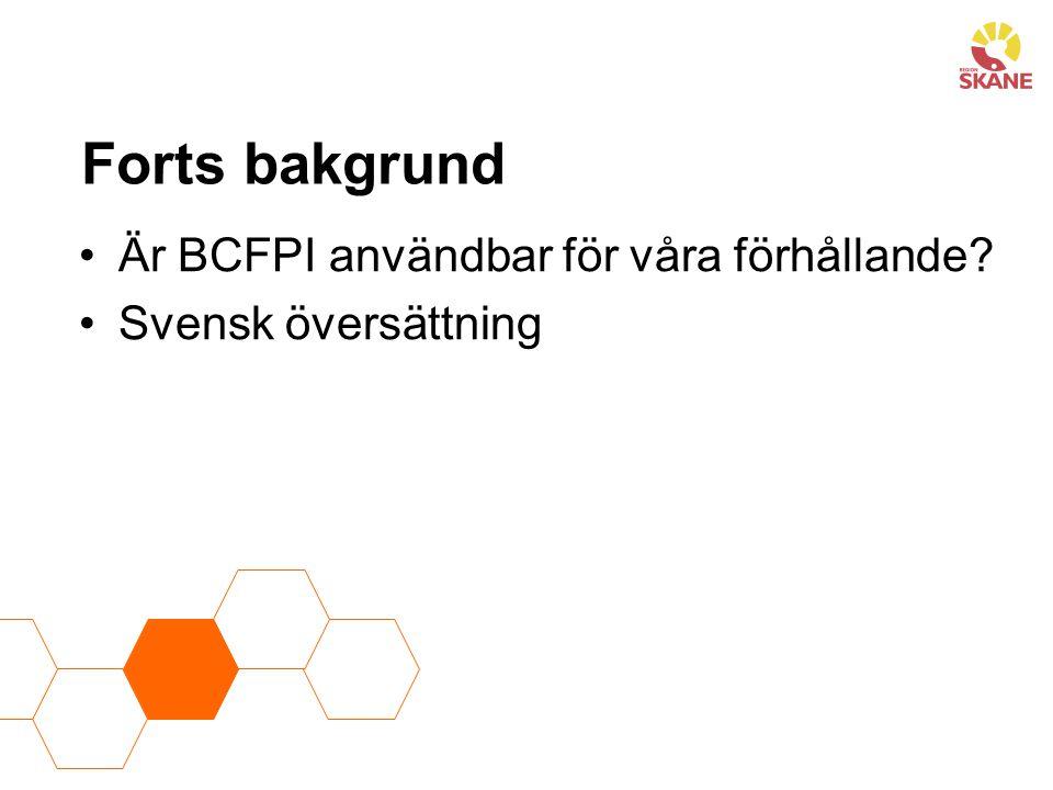 Forts bakgrund Är BCFPI användbar för våra förhållande? Svensk översättning