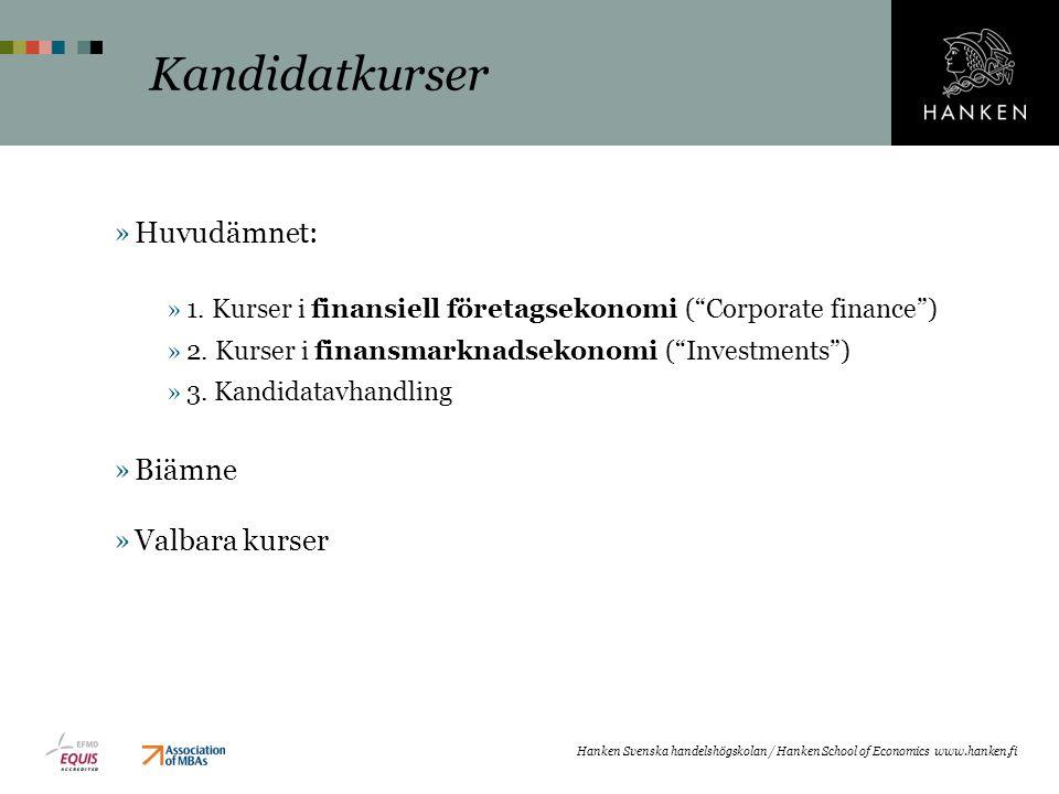 Finansiell företagsekonomi »Skapa värde genom realinvesteringar »Företagets investeringar »Värdering av företag »Finansieringsbeslut och företagets värde »Finansieringsformer »Kapitalstruktur » Corporate governance »Företagsstruktureringar Hanken Svenska handelshögskolan / Hanken School of Economics www.hanken.fi Lönsamhtesbedömning (2:a året, p1) Företagsvärdering (3.e året, p1) Corporate Finance (2:a året, p4)