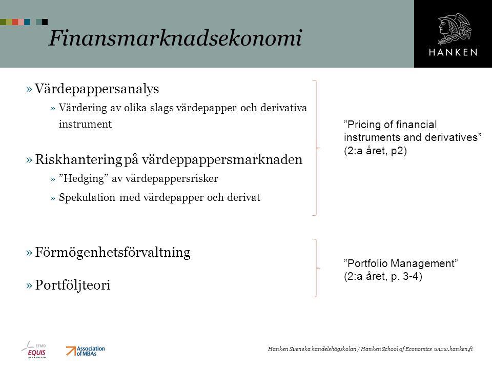 """Finansmarknadsekonomi »Värdepappersanalys »Värdering av olika slags värdepapper och derivativa instrument »Riskhantering på värdeppappersmarknaden »""""H"""