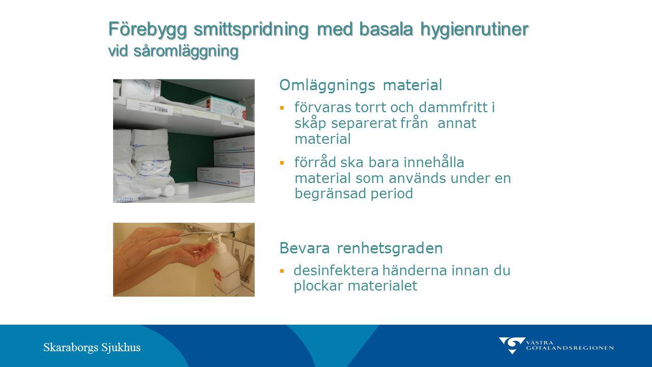 Skaraborgs Sjukhus Omläggnings material  förvaras torrt och dammfritt i skåp separerat från annat material  förråd ska bara innehålla material som a