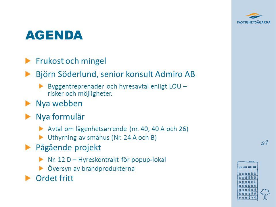AGENDA Frukost och mingel Björn Söderlund, senior konsult Admiro AB Byggentreprenader och hyresavtal enligt LOU – risker och möjligheter. Nya webben N