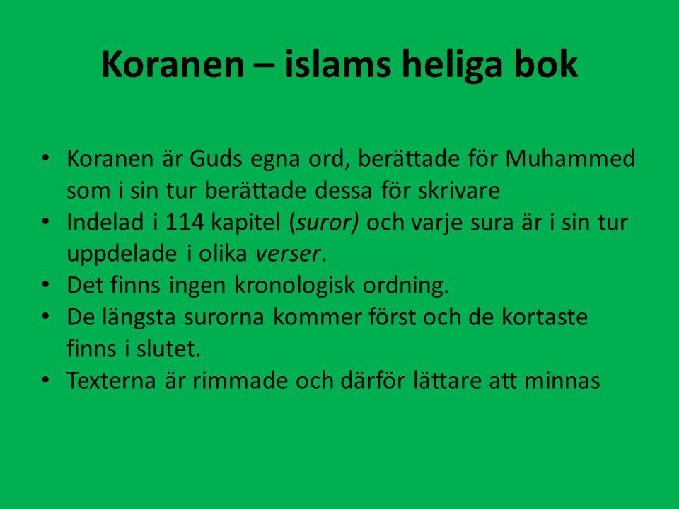 Koranen – islams heliga bok Koranen är Guds egna ord, berättade för Muhammed som i sin tur berättade dessa för skrivare Indelad i 114 kapitel (suror) och varje sura är i sin tur uppdelade i olika verser.