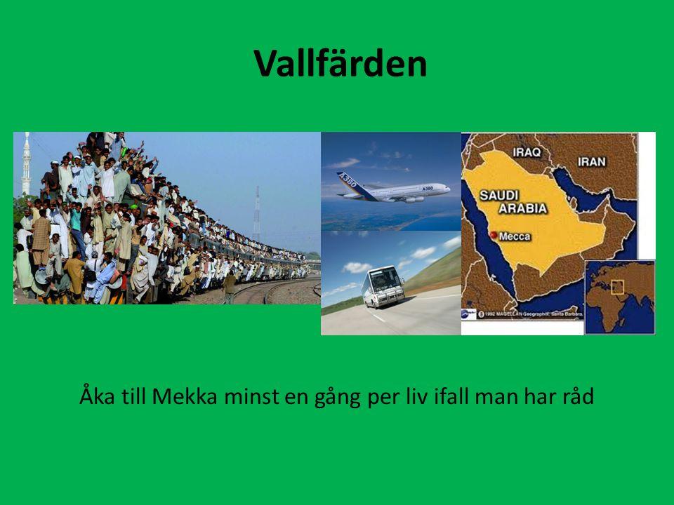 Vallfärden Åka till Mekka minst en gång per liv ifall man har råd