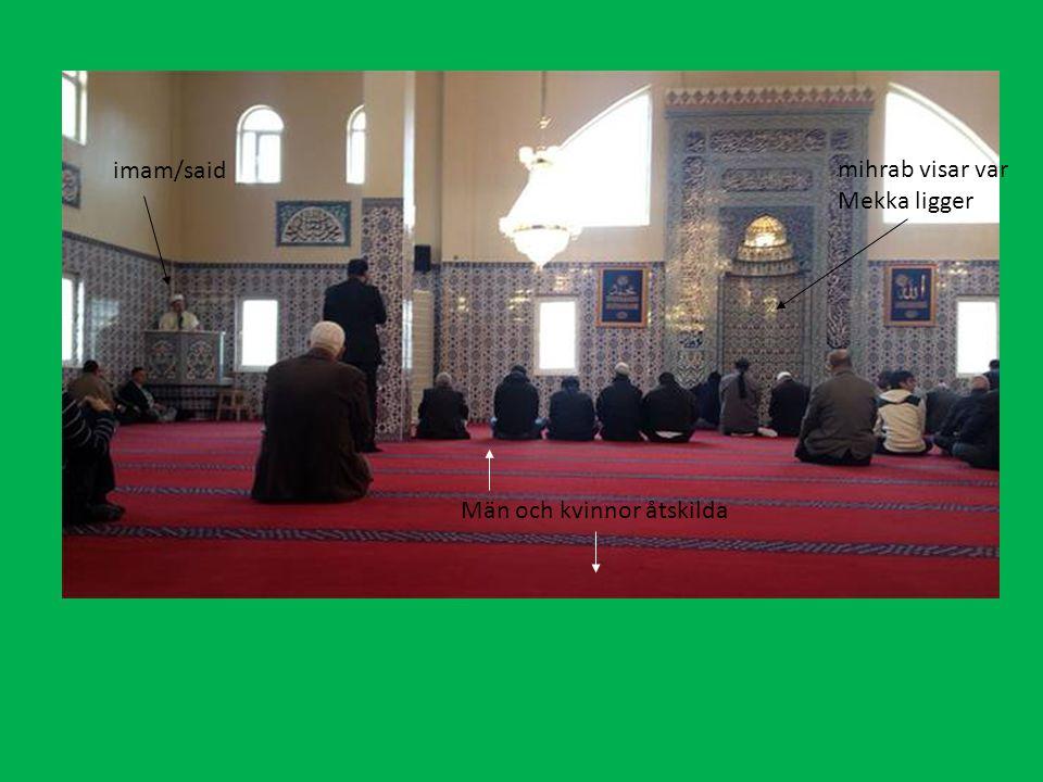mihrab visar var Mekka ligger Män och kvinnor åtskilda imam/said