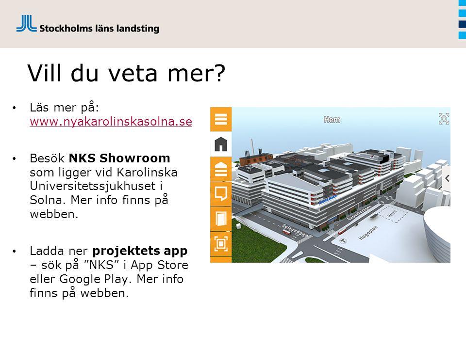 Vill du veta mer? Läs mer på: www.nyakarolinskasolna.se www.nyakarolinskasolna.se Besök NKS Showroom som ligger vid Karolinska Universitetssjukhuset i