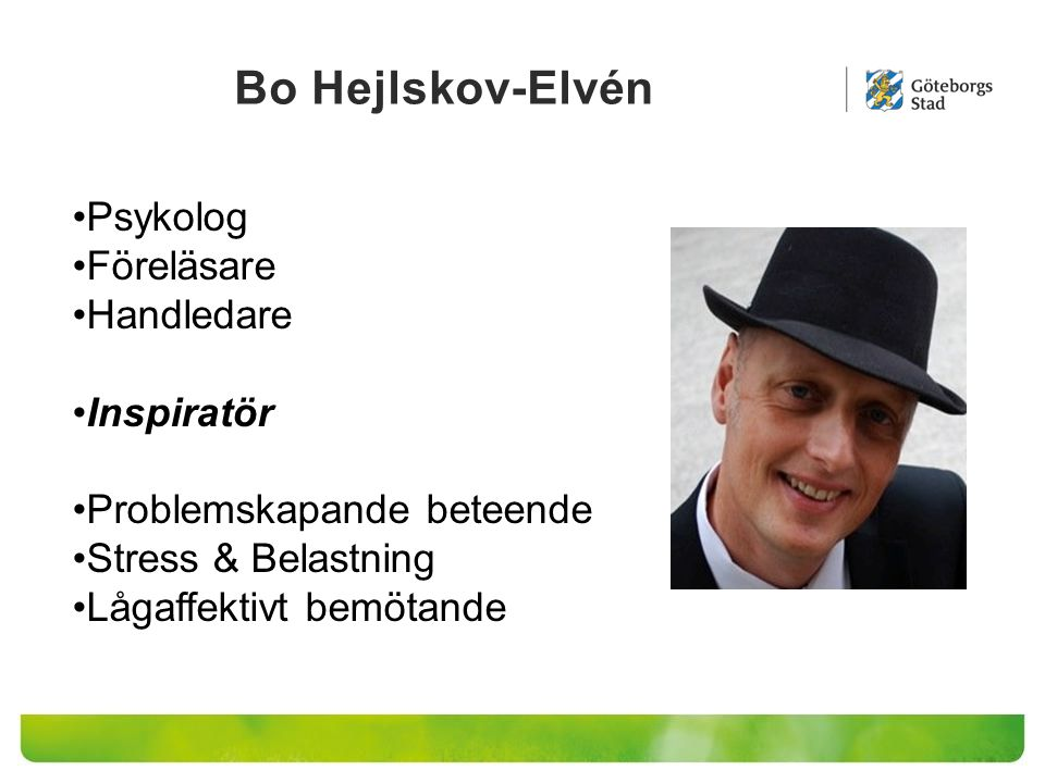 Bo Hejlskov-Elvén Psykolog Föreläsare Handledare Inspiratör Problemskapande beteende Stress & Belastning Lågaffektivt bemötande