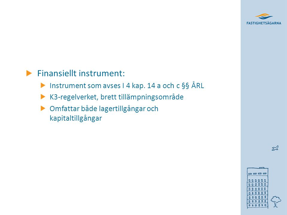 Finansiellt instrument: Instrument som avses I 4 kap.