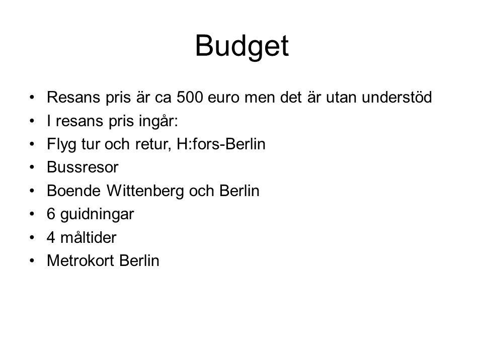 Budget Resans pris är ca 500 euro men det är utan understöd I resans pris ingår: Flyg tur och retur, H:fors-Berlin Bussresor Boende Wittenberg och Berlin 6 guidningar 4 måltider Metrokort Berlin