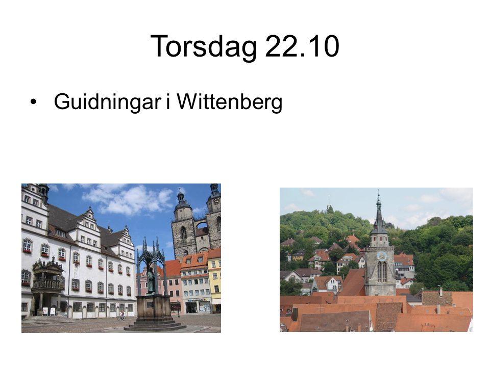 Torsdag 22.10 Guidningar i Wittenberg