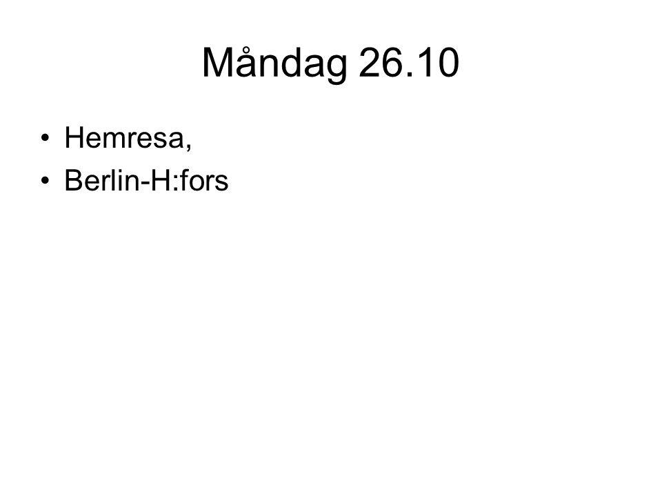 Måndag 26.10 Hemresa, Berlin-H:fors