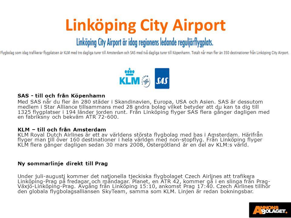 Linköping City Airport SAS - till och från Köpenhamn Med SAS når du fler än 280 städer i Skandinavien, Europa, USA och Asien. SAS är dessutom medlem i