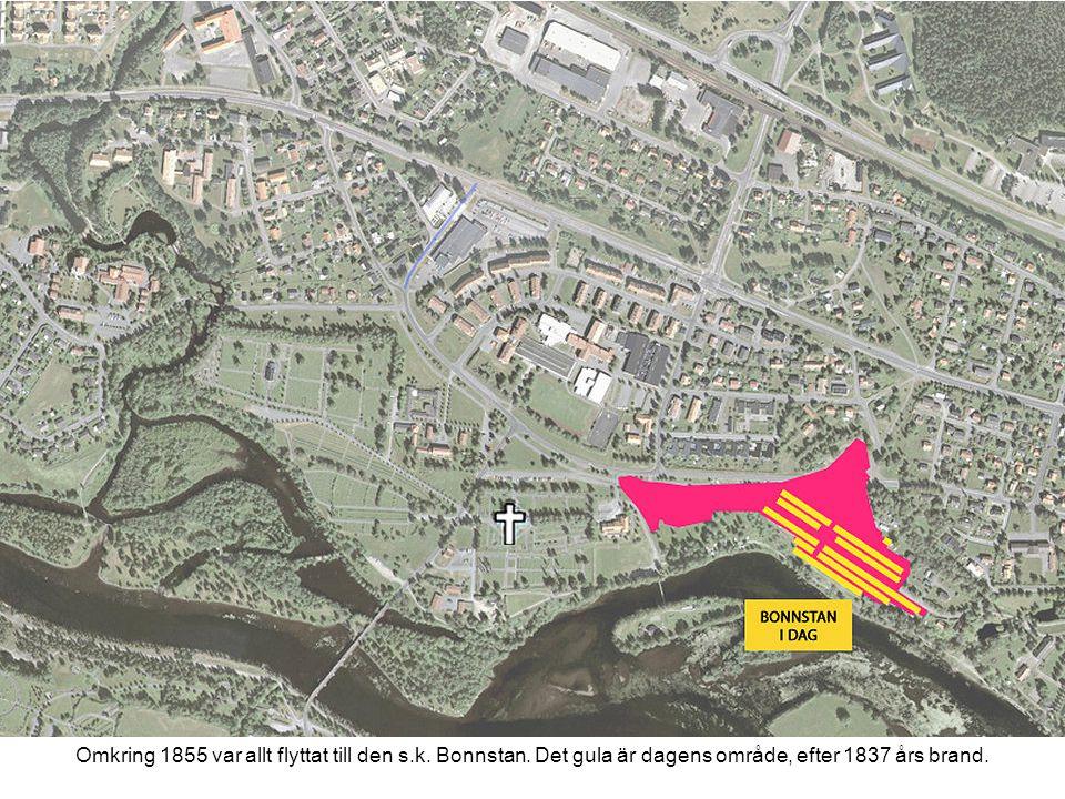 Omkring 1855 var allt flyttat till den s.k. Bonnstan.