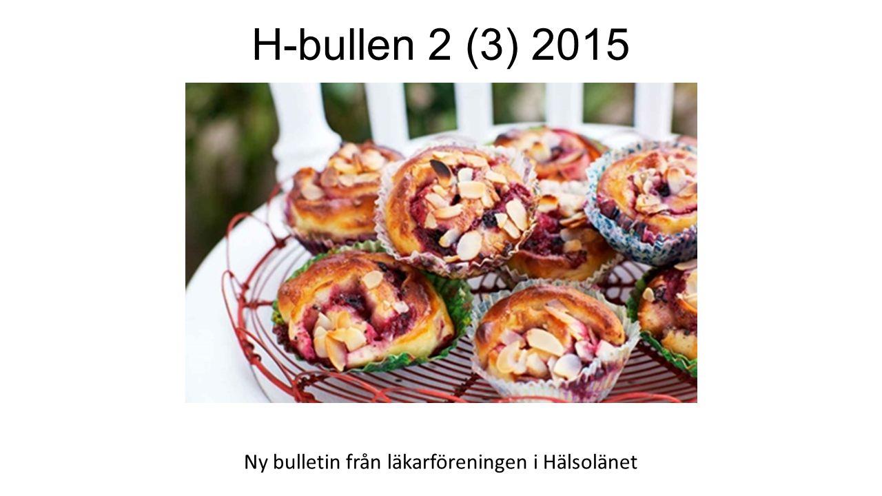 H-bullen 2 (3) 2015 Ny bulletin från läkarföreningen i Hälsolänet