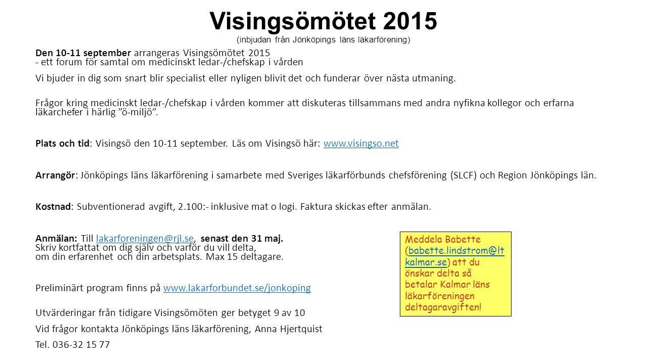 Visingsömötet 2015 (inbjudan från Jönköpings läns läkarförening) Den 10-11 september arrangeras Visingsömötet 2015 - ett forum för samtal om medicinsk