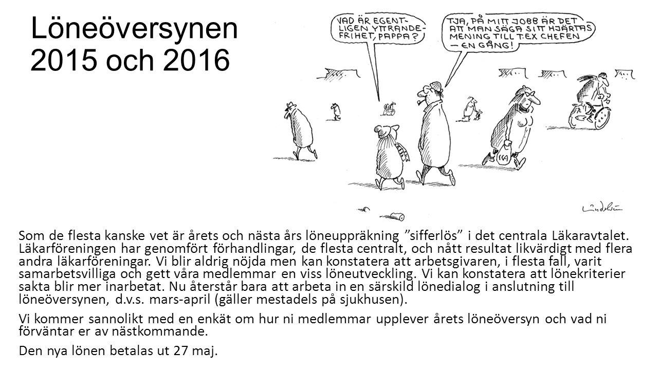 """Löneöversynen 2015 och 2016 Som de flesta kanske vet är årets och nästa års löneuppräkning """"sifferlös"""" i det centrala Läkaravtalet. Läkarföreningen ha"""