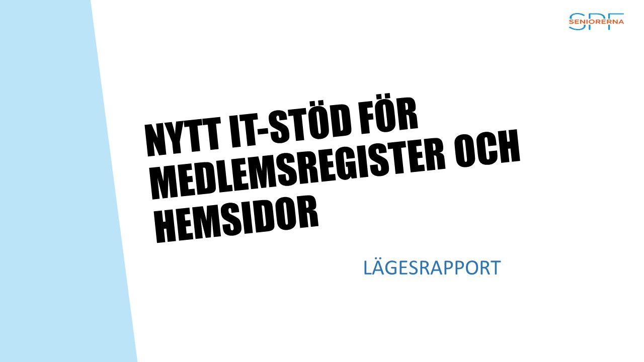 NYTT IT-STÖD FÖR MEDLEMSREGISTER OCH HEMSIDOR LÄGESRAPPORT