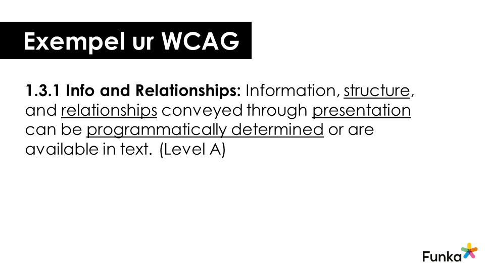 Exempel ur WCAG 1.3.1 Info and Relationships: Information, structure, and relationships conveyed through presentation can be programmatically determin