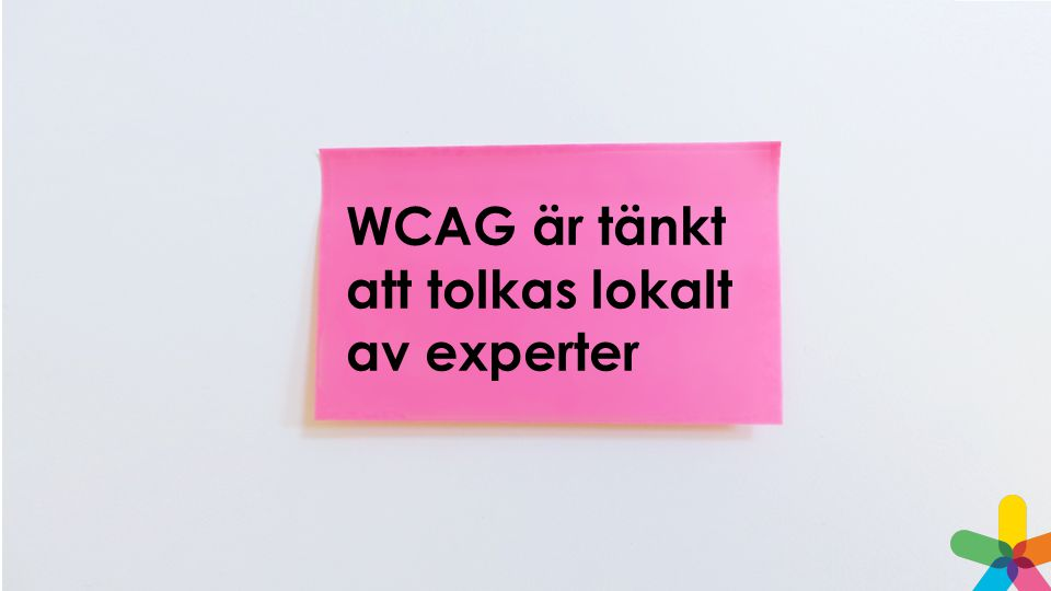 WCAG är tänkt att tolkas lokalt av experter